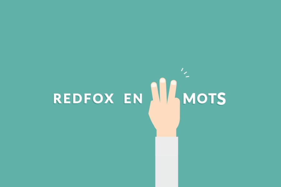 Redfox en 3 mots